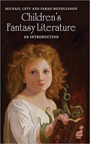 Children's Fantasy Literature, edited by Levy and Mendlesohn